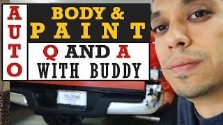 Auto Body And Paint Q&A with Buddy