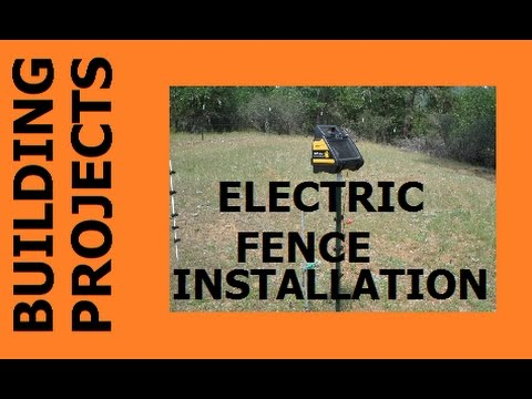BUILDING PROJECTS - Electric Fence Installation part 1