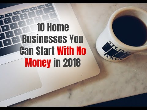 10 Home Businesses You Can Start With No Money in 2018