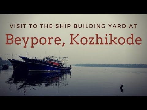 Ship building in Beypore Kerala - The Dhow making center on the Malabar Coast