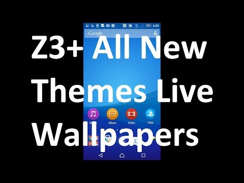 Sony Xperia Z3+ (Z3 Plus) Live Wallpaper Themes All Colors Android 5.0.2 Lollipop