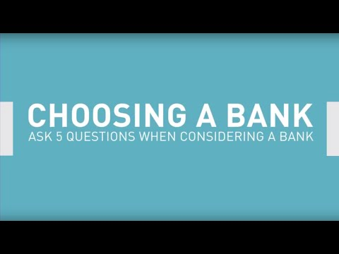 Five Questions To Ask When Choosing a Bank