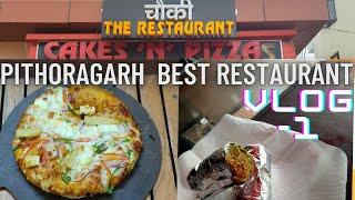 Cakes and Pizzas/Pithoragarh Best Restaurants /uk05 best food/#Vlog-1