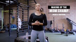 Making of the Mom Champ - Michelle Waterson
