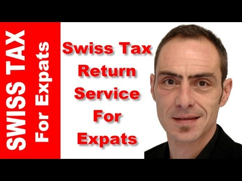 Swiss Tax Return Service For Expats In Switzerland