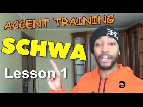 Accent training: (SCHWA) Lesson 1