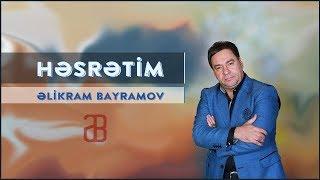 Əlikram Bayramov - Həsrətim (Audio) 2019