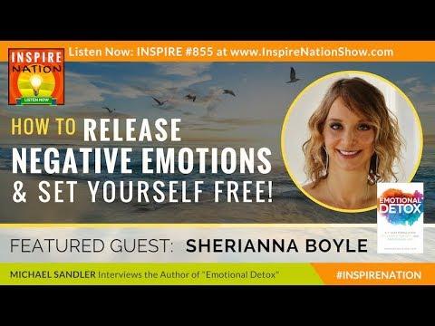 🌟 How to Release Negative Emotions & Set Yourself Free!   SHERIANNA BOYLE & EMOTIONAL DETOX