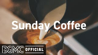 Sunday Coffee: Positive Morning Jazz & Bossa Nova Music for Study, Wake Up, Work & Good Mood