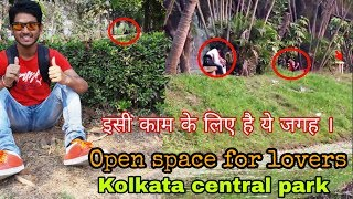 Central park of kolkata | Only for lovers