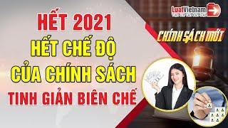 Hết 2021, Công Chức Không Còn Được Hưởng Chế Độ Tinh Giản Biên Chế?   LuatVietnam