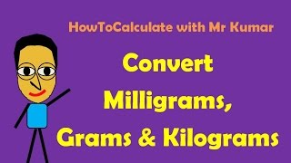 How To Convert Milligrams Grams And Kilograms