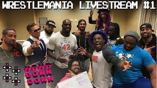 ARE WE READY TO RUMBLE?! — UUDD WrestleMania 33 Livestream #1