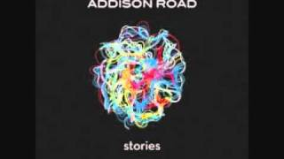 Addison Road - Need You Now