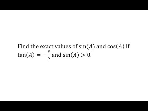 Find Sine and Cosine Given Tangent Value and Sign of Sign of Sine Value