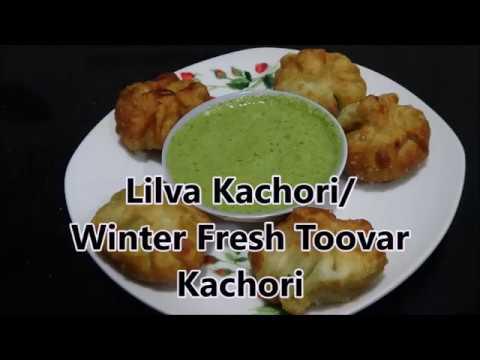 Lilva  Ni Kachori / Winter  Fresh Tuvar kachori