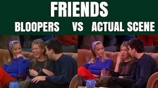 friends   bloopers vs. actual scene (part one)