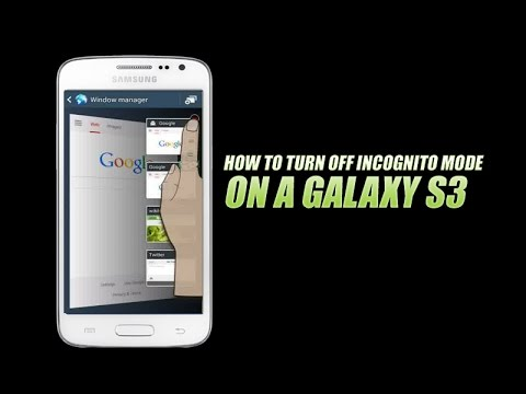 Samsung Galaxy S3 - How to Turn Off Incognito Mode on a Galaxy S3