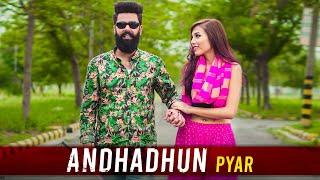 Andhadhun Pyar   A True  Love Story   Desi People   Dheeraj Dixit