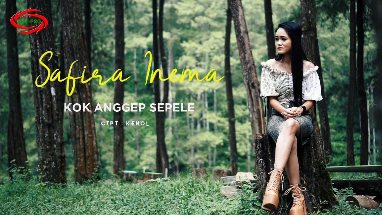 Safira Inema - Kok Anggep Sepele