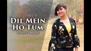 Dil Mein Ho Tum | Why Cheat India | Emraan Hashmi | Armaan Malik | Female Version by Amrita Bharati