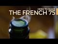 Download How to Make a French 75   60 Second Cocktails MP3,3GP,MP4