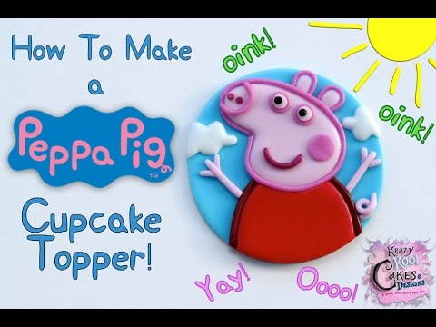 How To Make A Peppa Pig Cupcake Topper