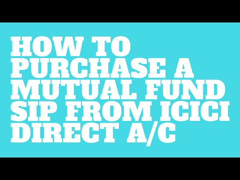 How to purchase a Mutual Fund SIP from ICICI Direct account