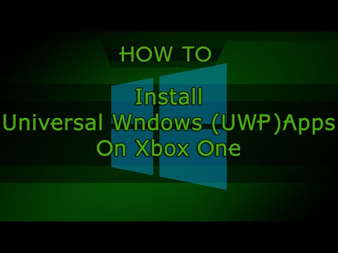 HOW TO: Install Universal Windows (UWP) Apps On Xbox One