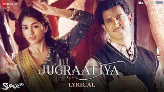 Jugraafiya - Lyrical | Super 30 | Hrithik Roshan & Mrunal Thakur | Udit Narayan & Shreya Ghoshal