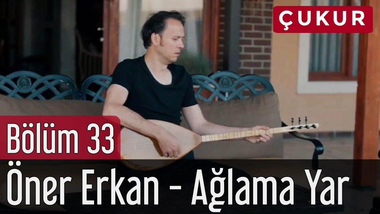Çukur 33. Bölüm (Sezon Finali) - Öner Erkan - Ağlama Yar