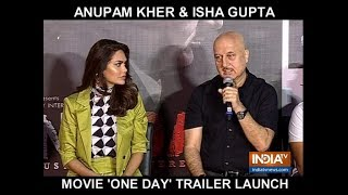 Anupam Kher, Esha Gupta launch One Day: Justice Delivered trailer in Mumbai