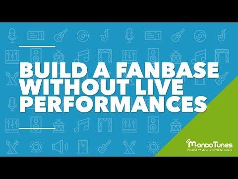 Build a Fanbase Without Live Performances