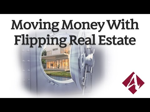 Moving Money with Flipping Real Estate