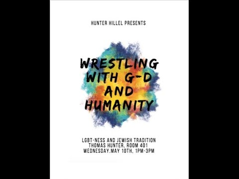 Wrestling with G-d and humanity: LGBTness and Jewish Tradition at Hunter College