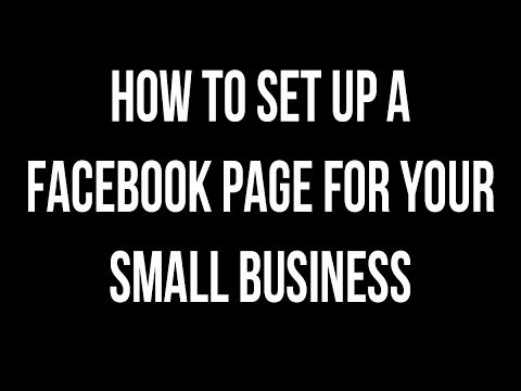 How To Set Up A Facebook Page For Your Small Business In 7 Steps