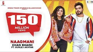NAAGMANI | KHAN BHAINI | Gurlej Akhtar | Latest Punjabi Songs 2019 | St Studio | Ditto Music