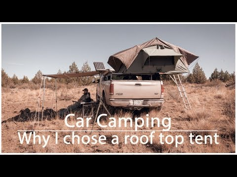 Car Camping | Why I chose a Roof Top Tent