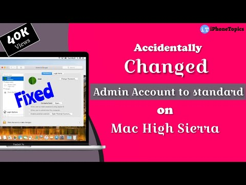 Accidentally Changed Admin Account to standard on Mac High Sierra