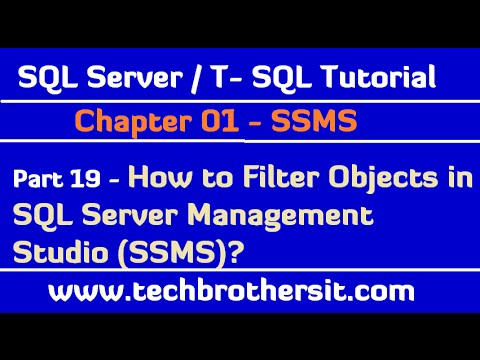 How to Filter Objects in SQL Server Management Studio SSMS - SQL Server / TSQL Tutorial Part 19