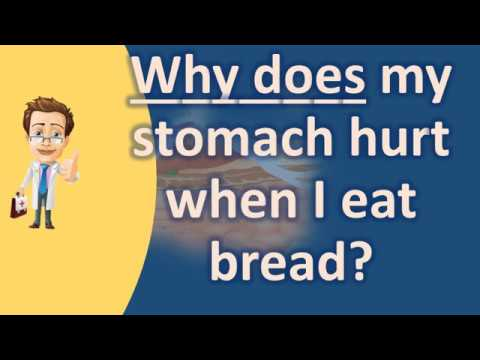 Why does my stomach hurt when I eat bread ? | Top and Best Health Channel