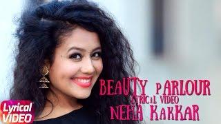 Beauty Parlour | Lyrical Video| Neha Kakkar & Ikka | Latest Punjabi Song 2018