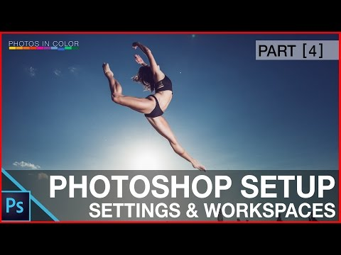 Photoshop Setup - How to setup photoshop CC Workspaces and settings