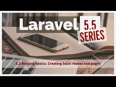 2.1 Laravel 5.5 from scratch - Laravel routing tutorial | how to make routes in laravel 5.5 | routes