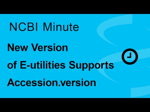 NCBI Minute: New Version of E-utilities Supports Accession.version Identifiers