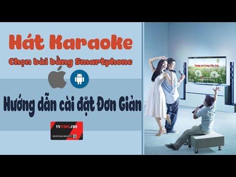 Karaoke chuyên nghiệp chọn next bài bằng điện thoại cài đặt chỉ 30giây