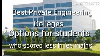 Best Private Engineering Colleges/ After IITs, NITs, IIITs ( Options for good placement)