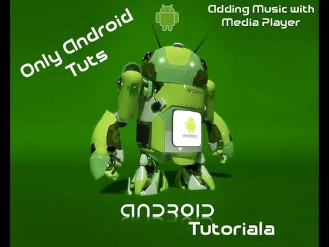 Android Tutorial For Application Development-Adding Music with Media Player Part 17