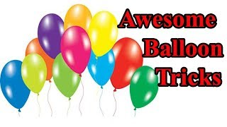 Download 5 Awesome Tricks With Balloons By Awesome Maker 5-Minute Crafts Video
