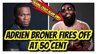 50 Cent & Adrien Broner Did What ???